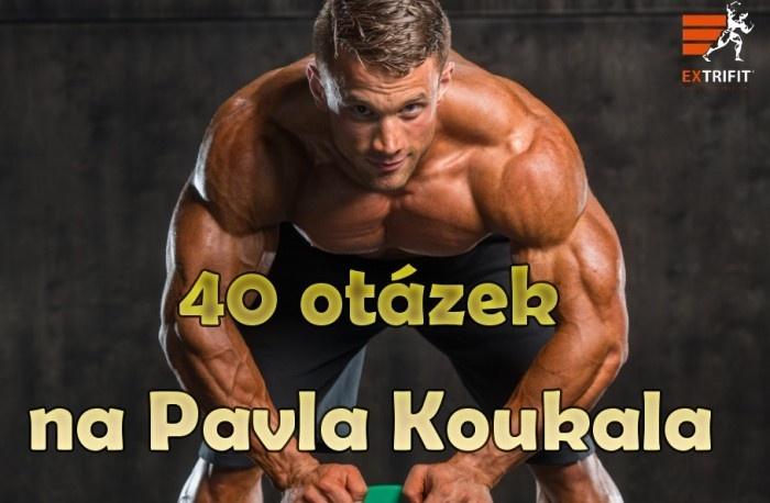 40 OTÁZOK NA PAVLA KOUKALA